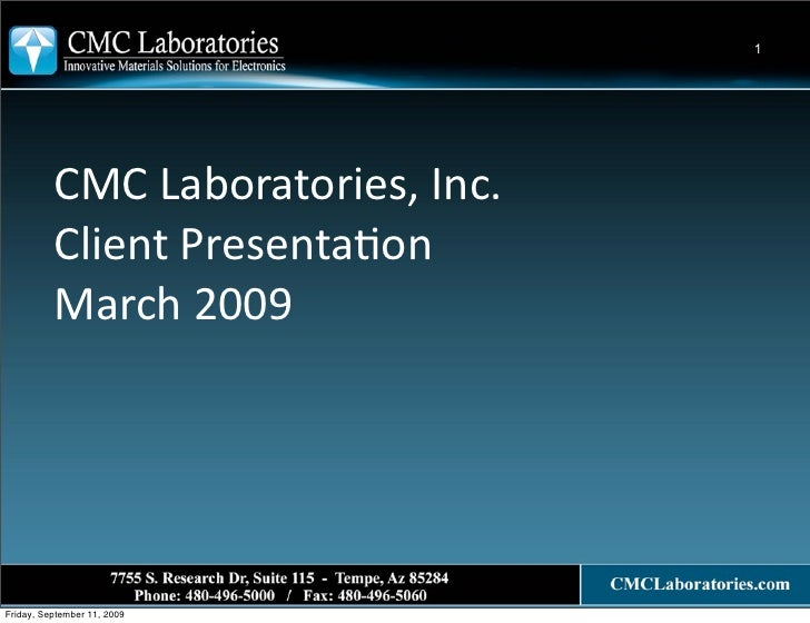 1               CMC  Laboratories,  Inc.           Client  Presenta4on             March  2009     Friday, Septe...