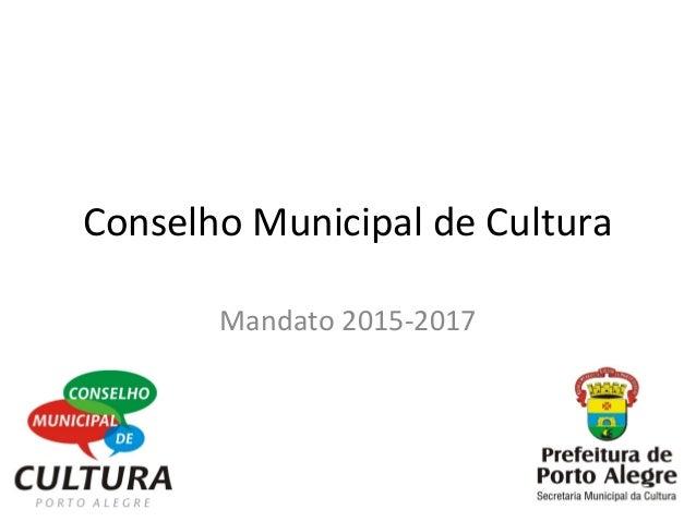 Conselho Municipal de Cultura Mandato 2015-2017