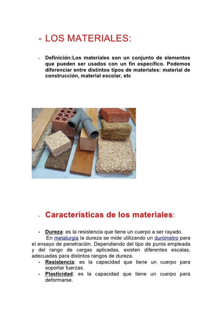 - LOS MATERIALES:   •   Definición:Los materiales son un conjunto de elementos       que pueden ser usados con un fin espe...