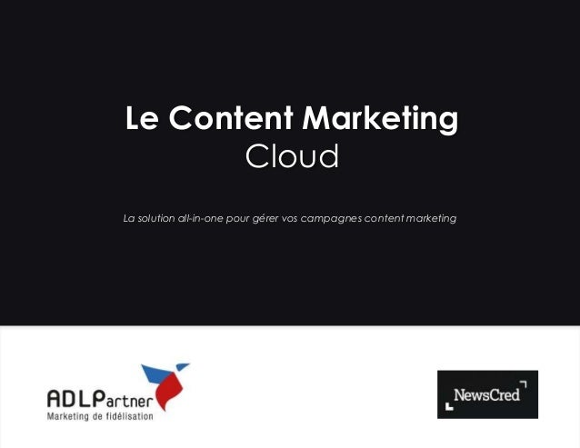 Le Content Marketing Cloud La solution all-in-one pour gérer vos campagnes content marketing