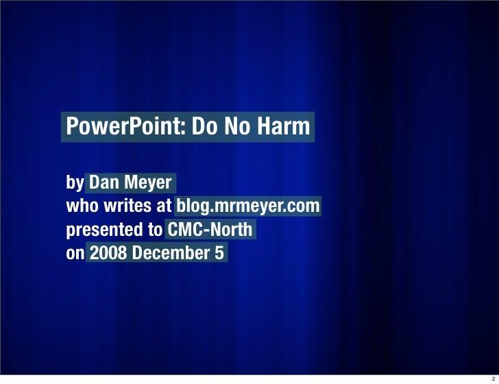 PowerPoint: Do No Harm (CMC-North 2008) Slide 2