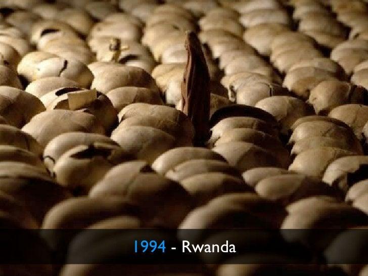 1994 - Rwanda