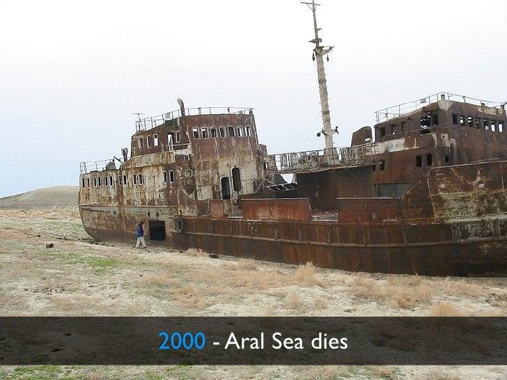 2000 - Aral Sea dies