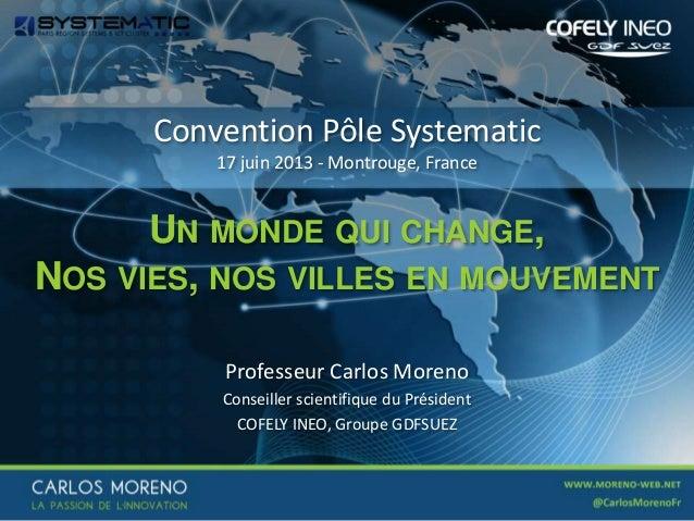 Professeur Carlos MorenoConseiller scientifique du PrésidentCOFELY INEO, Groupe GDFSUEZConvention Pôle Systematic17 juin 2...