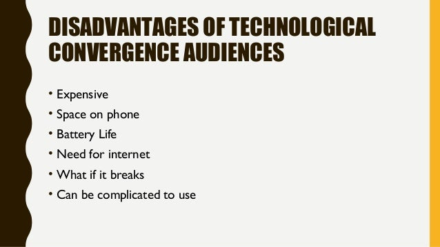 disadvantages of using convergence technologies