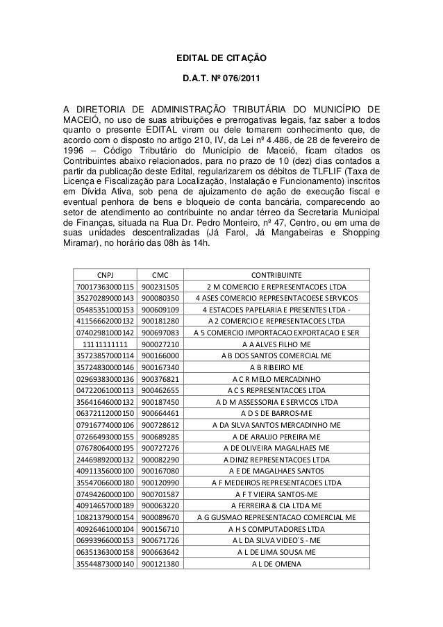 EDITAL DE CITAÇÃO D.A.T. Nº 076/2011 A DIRETORIA DE ADMINISTRAÇÃO TRIBUTÁRIA DO MUNICÍPIO DE MACEIÓ, no uso de suas atribu...