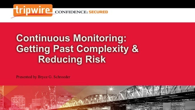 Continuous Monitoring: Getting Past Complexity & Reducing Risk