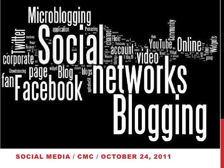 SOCIAL MEDIA / CMC / OCTOBER 24, 2011