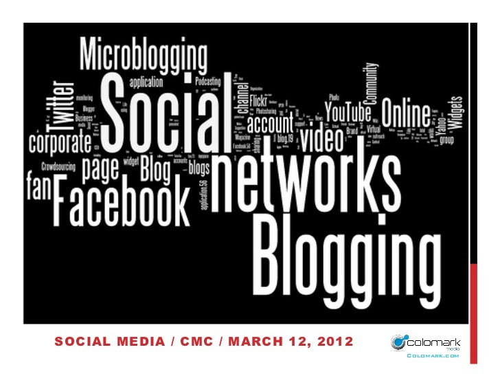 SOCIAL MEDIA / CMC / MARCH 12, 2012                                      Colomark.com