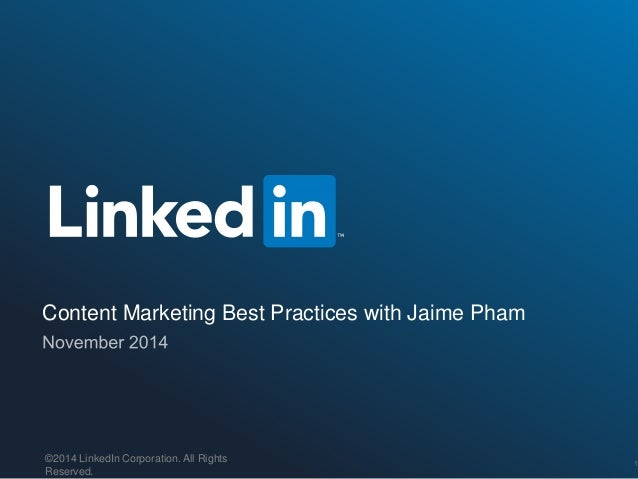 ©2014 LinkedIn Corporation. Strictly Confidential, All Rights Reserved. LinkedIn Content Marketing Content Marketing Best ...