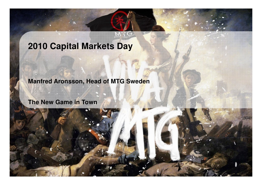 2010 Capital Markets Day         Manfred Aronsson, Head of MTG Sweden         The New Game in Town     Modern Times Group ...