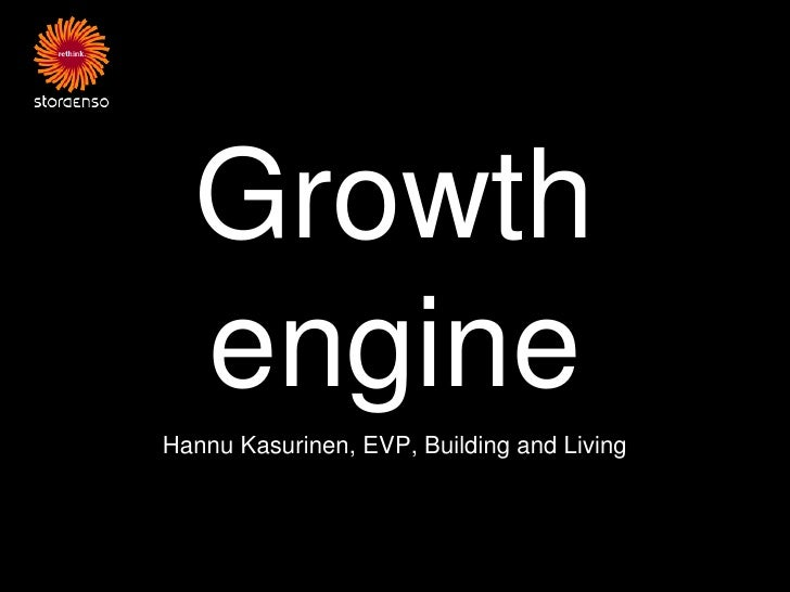Growth  engineHannu Kasurinen, EVP, Building and Living