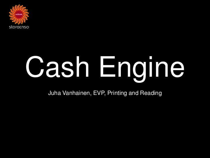 Cash Engine Juha Vanhainen, EVP, Printing and Reading