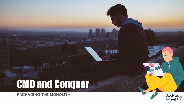 CMD and Conquer PACKAGING THE MONOLITH