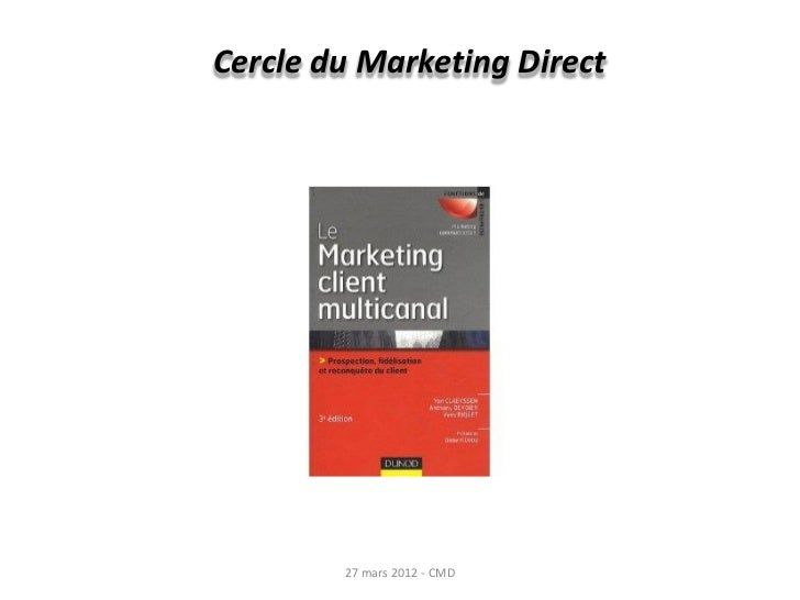 Cercle du Marketing Direct        27 mars 2012 - CMD
