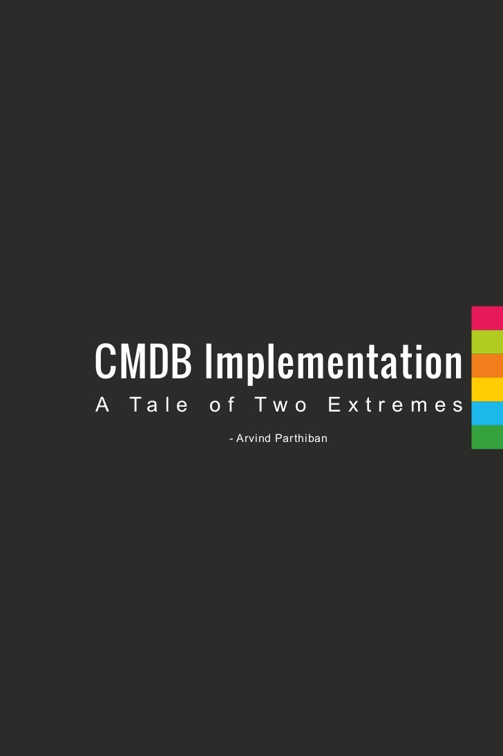 CMDB ImplementationA Ta l e   of   Two          Extremes            - Arvind Parthiban