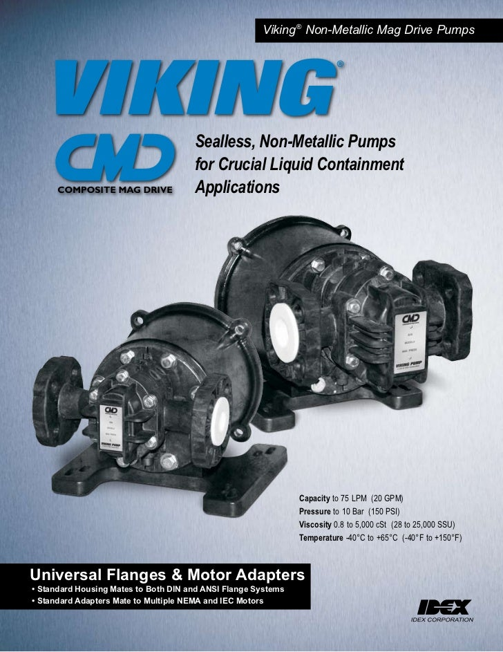 Viking ® Non-Metallic Mag Drive Pumps                                      Sealless, Non-Metallic Pumps                   ...