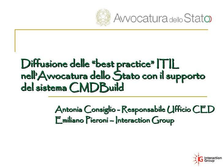 """Diffusione delle """"best practice"""" ITIL nell'Avvocatura dello Stato con il supporto del sistema CMDBuild         Antonia Con..."""
