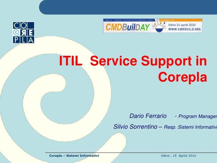 ITIL Service Support in                     Corepla                                        Dario Ferrario        - Program...