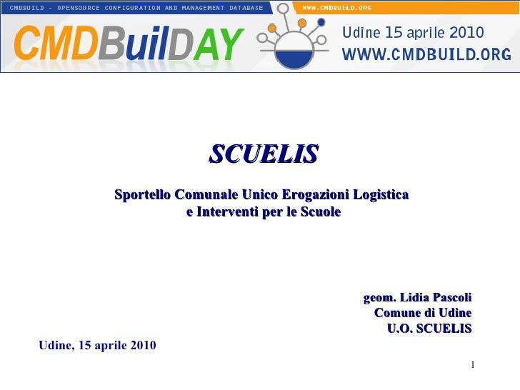 SCUELIS              Sportello Comunale Unico Erogazioni Logistica                         e Interventi per le Scuole     ...