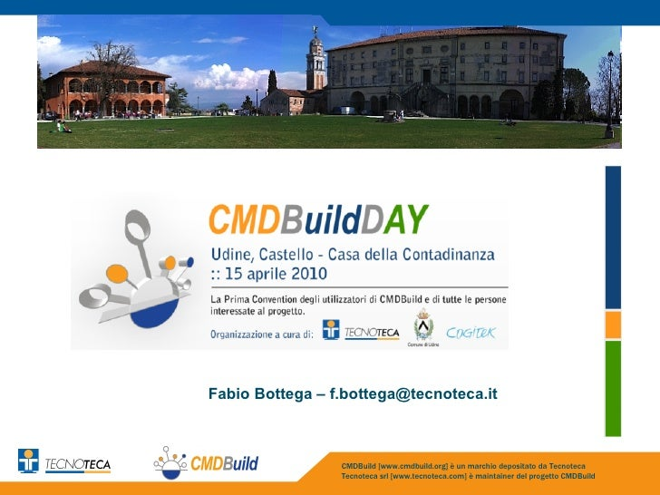 Fabio Bottega – f.bottega@tecnoteca.it                     CMDBuild [www.cmdbuild.org] è un marchio depositato da Tecnotec...