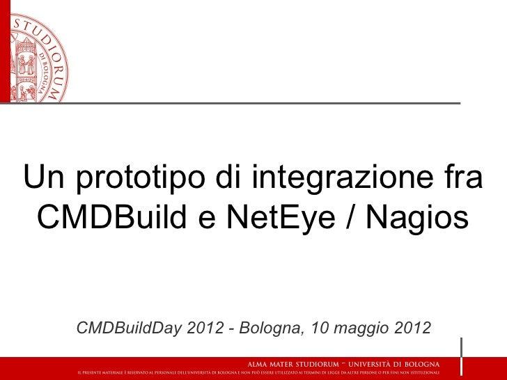 Un prototipo di integrazione fra CMDBuild e NetEye / Nagios   CMDBuildDay 2012 - Bologna, 10 maggio 2012
