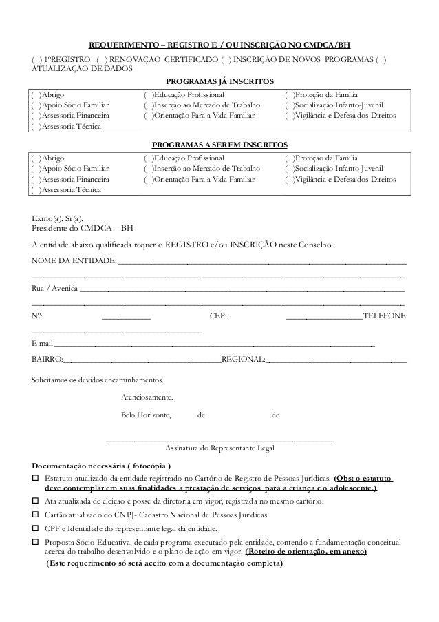 REQUERIMENTO – REGISTRO E / OU INSCRIÇÃO NO CMDCA/BH ( ) 1ºREGISTRO ( ) RENOVAÇÃO CERTIFICADO ( ) INSCRIÇÃO DE NOVOS PROGR...