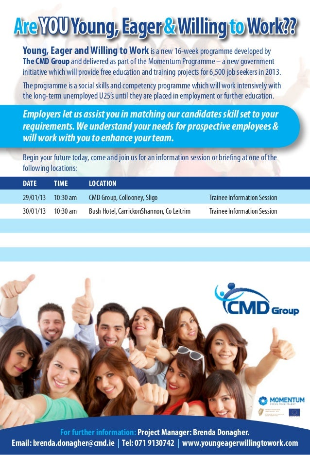 Are YOU Young, Eager & Willing to Work??   Young, Eager and Willing to Work is a new 16-week programme developed by   The ...