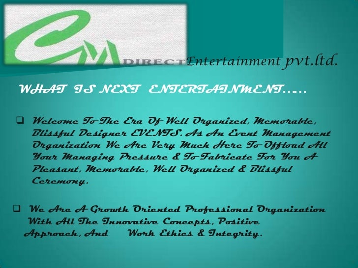 Entertainment pvt.ltd.WHAT IS NEXT ENTERTAINMENT…… Welcome To The Era Of Well Organized, Memorable,   Blissful Designer E...