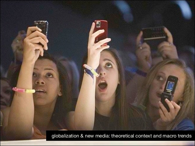 globalization & new media: theoretical context and macro trends