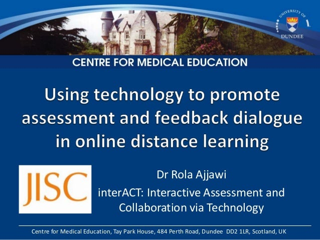 Dr Rola Ajjawi                       interACT: Interactive Assessment and                           Collaboration via Tech...