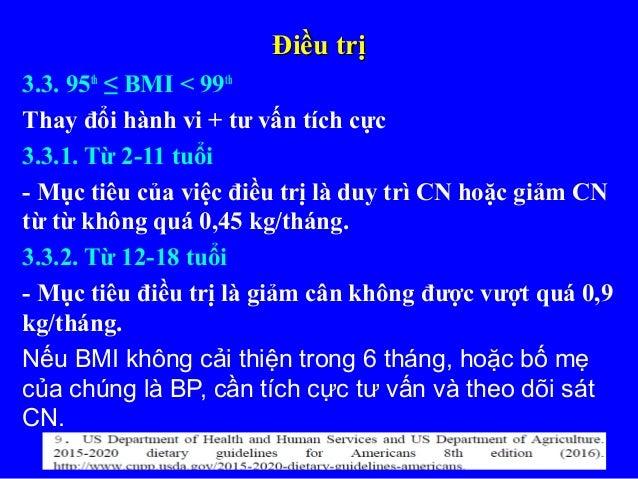 Điều trịĐiều trị 3.3. 95th ≤ BMI < 99th Thay đổi hành vi + tư vấn tích cực 3.3.1. Từ 2-11 tuổi - Mục tiêu của việc điều tr...