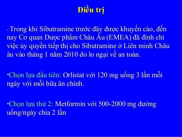 Điều trịĐiều trị - Trong khi Sibutramine trước đây được khuyến cáo, đến nay Cơ quan Dược phẩm Châu Âu (EMEA) đã đình chỉ v...