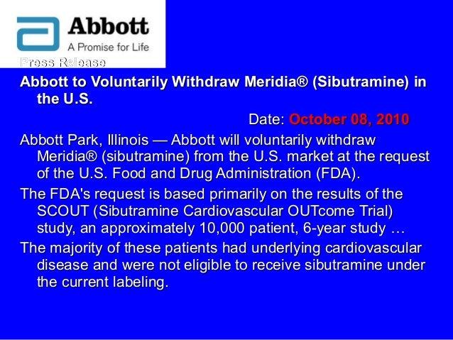 Press ReleasePress Release Abbott to Voluntarily Withdraw Meridia® (Sibutramine) inAbbott to Voluntarily Withdraw Meridia®...