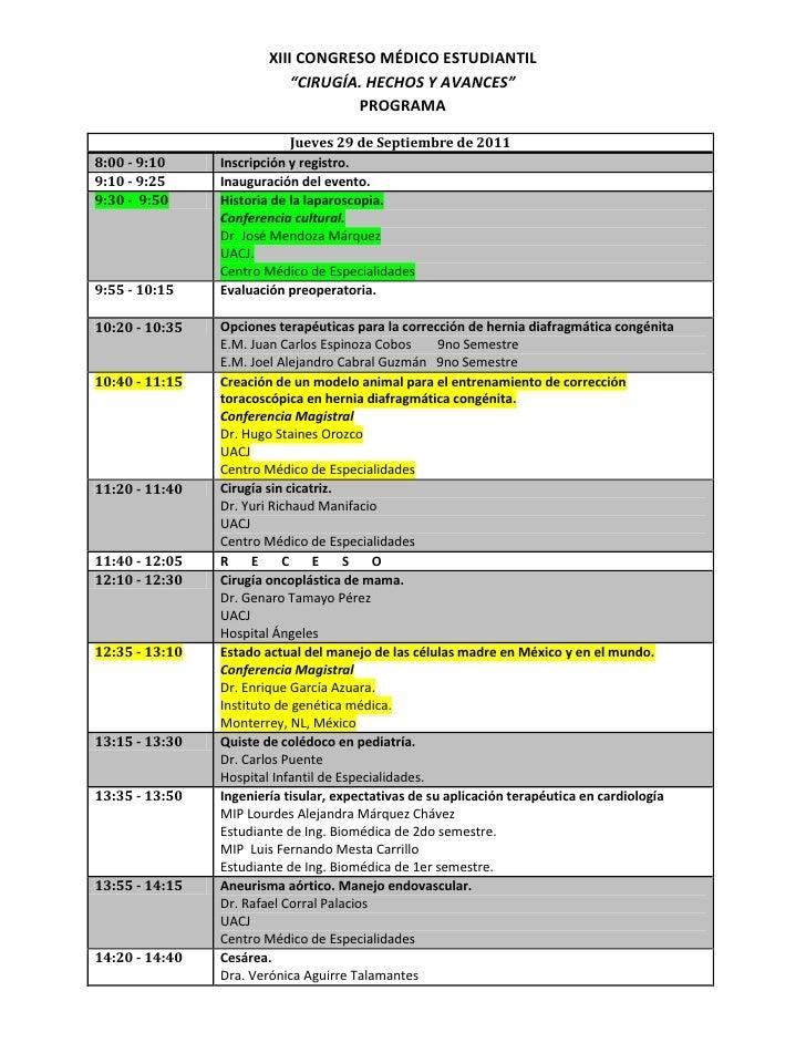"""XIII CONGRESO MÉDICO ESTUDIANTIL""""CIRUGÍA. HECHOS Y AVANCES""""PROGRAMA<br />Jueves 29 de Septiembre de 20118:00 - 9:10Inscrip..."""