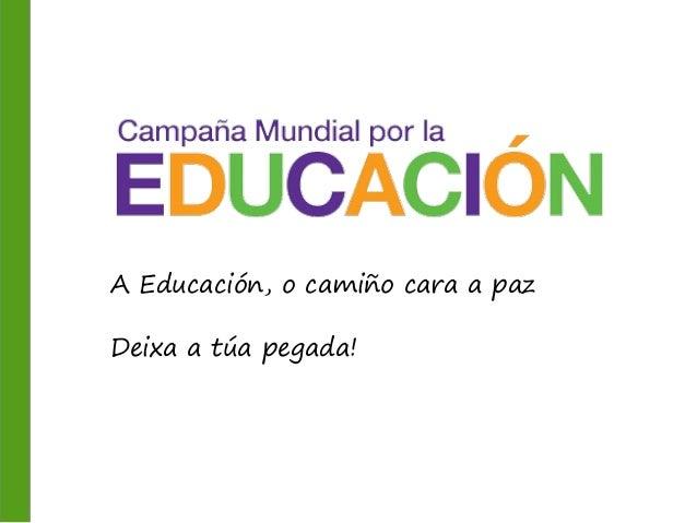 A Educación, o camiño cara a paz Deixa a túa pegada!