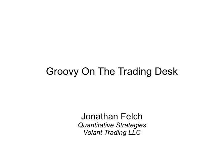 Trading desk strategies