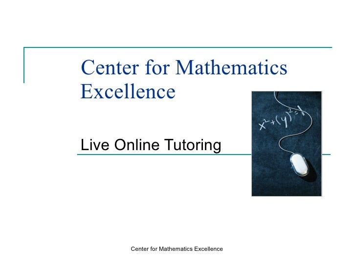 Center for Mathematics   Excellence Live Online Tutoring  Center for Mathematics Excellence