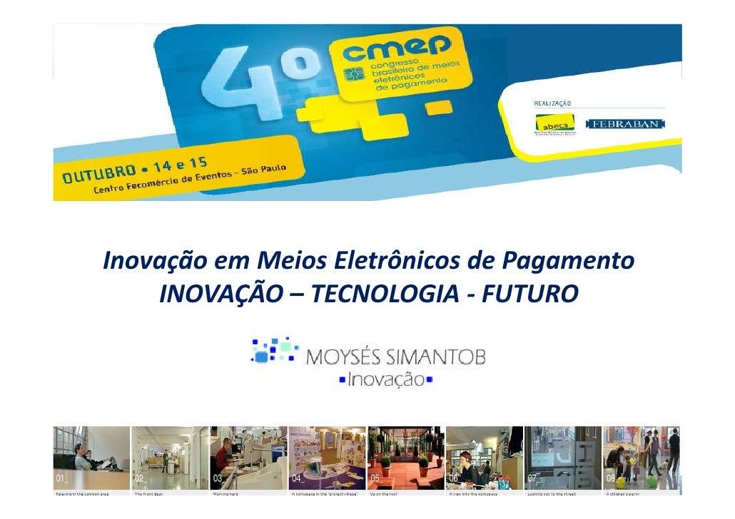 Inovação em Meios Eletrônicos de Pagamento     INOVAÇÃO – TECNOLOGIA - FUTURO