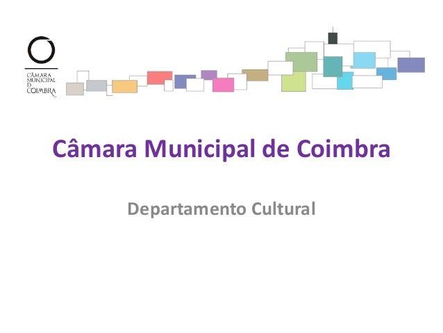 Câmara Municipal de Coimbra Departamento Cultural