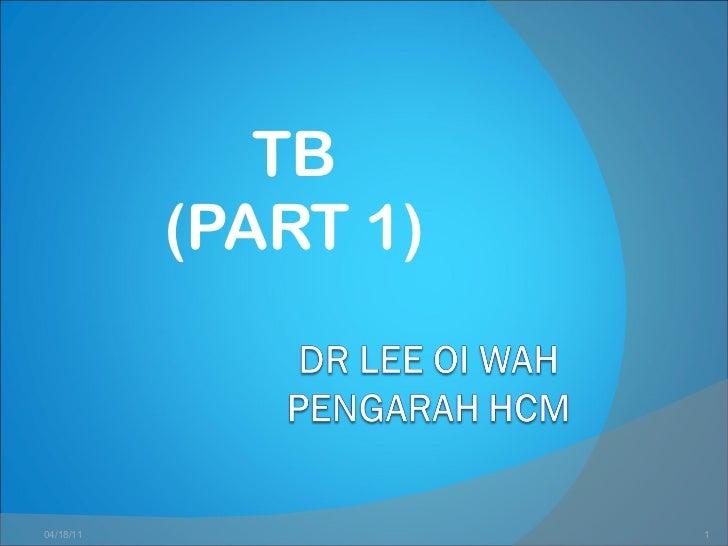 TB (PART 1) 04/18/11