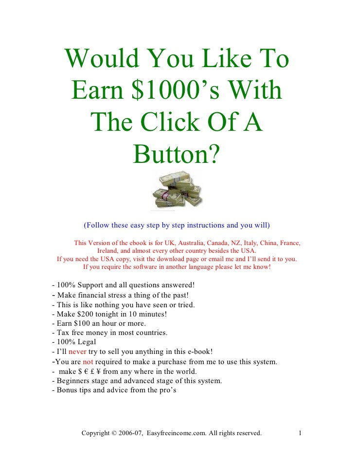 Would You Like To    Earn $1000's With     The Click Of A         Button?            (Follow these easy step by step instr...
