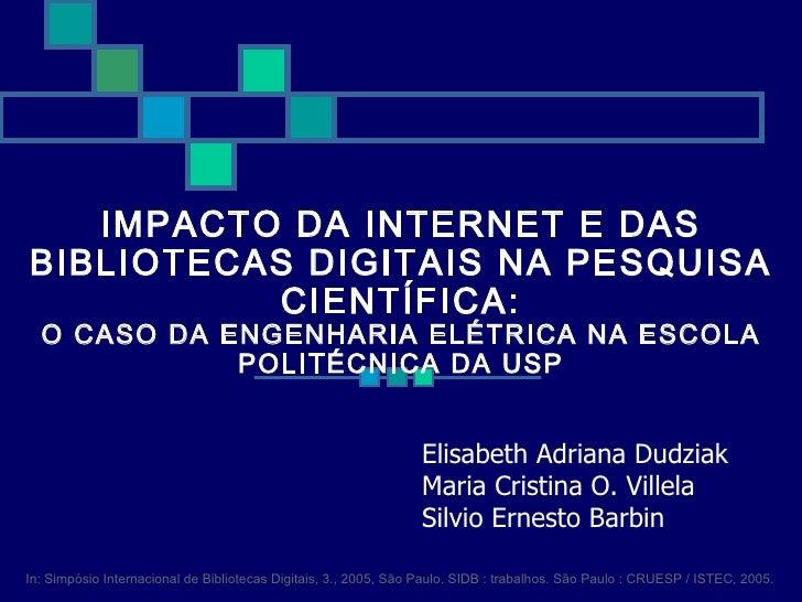 IMPACTO DA INTERNET E DAS BIBLIOTECAS DIGITAIS NA PESQUISA           CIENTÍFICA:   O CASO DA ENGENHARIA ELÉTRICA NA ESCOLA...