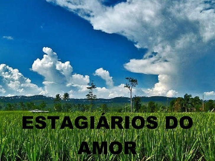 ESTAGIÁRIOS DO AMOR