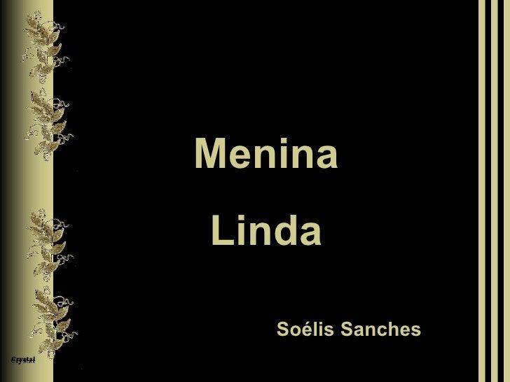 Menina Linda Soélis Sanches