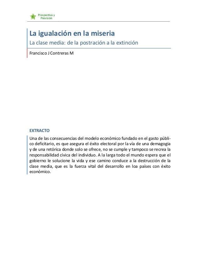 La  igualación  en  la  miseria   La  clase  media:  de  la  postración  a  la  extinción...