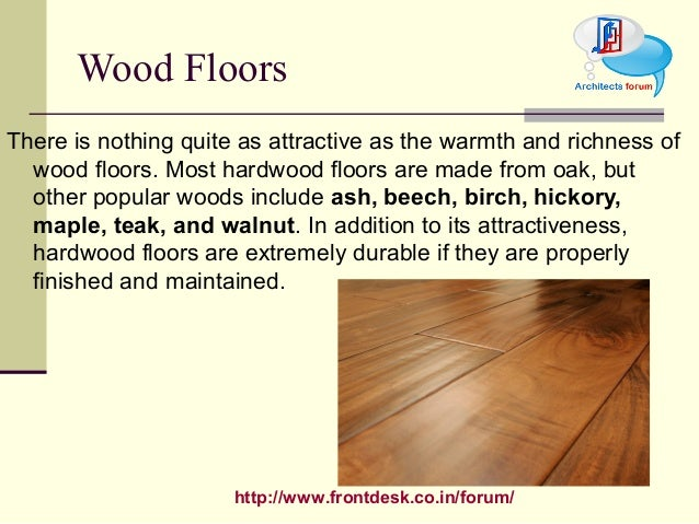 http://www.frontdesk.co.in/forum/ Wood Floors There is nothing quite as attractive as the warmth and richness of wood floo...