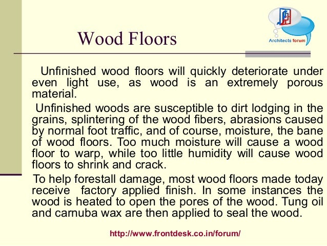 http://www.frontdesk.co.in/forum/ Unfinished wood floors will quickly deteriorate under even light use, as wood is an extr...