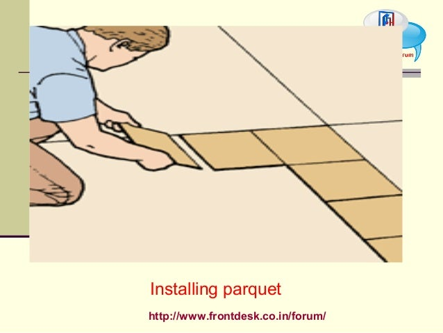 http://www.frontdesk.co.in/forum/ Installing parquet