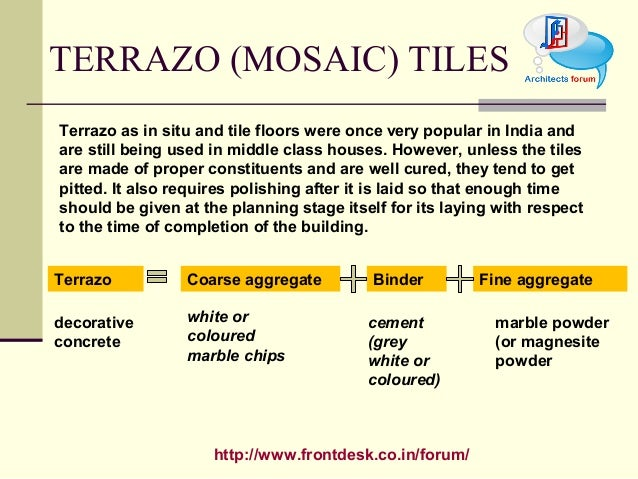http://www.frontdesk.co.in/forum/ TERRAZO (MOSAIC) TILES Terrazo as in situ and tile floors were once very popular in Indi...